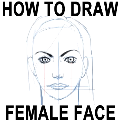 how to draw cartoons girls. How to Draw Female Faces in